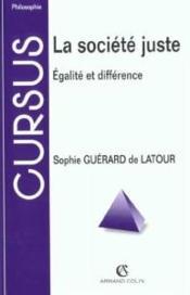 La societe juste - egalite et difference - Couverture - Format classique