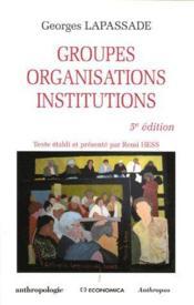 Groupes, Organisations, Institutions (5e Edition) - Couverture - Format classique