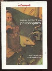 A quoi pensent les philosophes - Couverture - Format classique