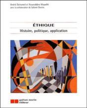 Éthique ; histoire, politique, application - Couverture - Format classique