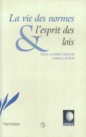 Vie Des Normes Et L'Esprit Des Lois (La) - Couverture - Format classique