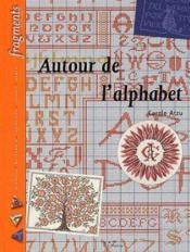 Autour De L'Alphabet. Les Bases - Couverture - Format classique