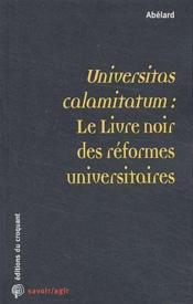 Universitas calamitatum : le livre noir des réformes universitaires - Couverture - Format classique
