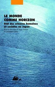 Le monde comme horizon ; état des sciences humaines et sociales au Japon - Couverture - Format classique