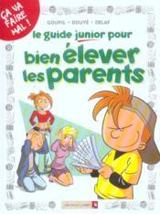 Le guide junior pour bien élever les parents - Couverture - Format classique