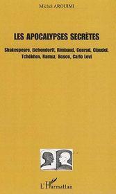 Les apocalypses secrètes ; Shakespeare, Eichendorff, Rimbaud, Conrad, Claudel, Tchékhov, Ramuz, Bosco, Carlo Levi - Intérieur - Format classique
