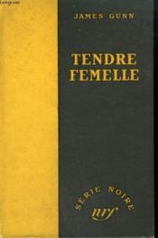 Tendre Femelle. ( Deadlier Than The Male). Collection : Serie Noire Sans Jaquette N° 50 - Couverture - Format classique