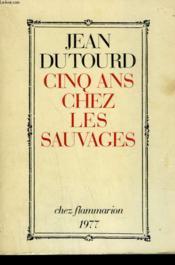 Cinq Ans Chez Les Sauvages. - Couverture - Format classique