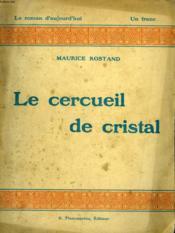 Le Cercueil De Cristal. Collection : Le Roman D'Aujourd'Hui N° 2 - Couverture - Format classique