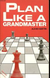 Plan Like A Grandmaster - Couverture - Format classique