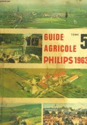 Guide Agricole Philips 1963. Tome 5 - Couverture - Format classique