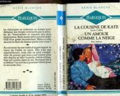 La Cousine De Kate Suivi De / Un Amour Comme La Neige - Couverture - Format classique