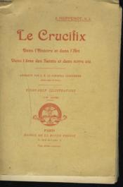 Le Crucifix. Dans L'Histoire Et Dans L'Art. Dans L'Ame Des Saints Et Dans Notre Vie. - Couverture - Format classique