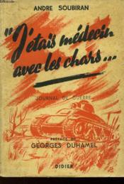 J'Etais Medecin Avec Les Chars... - Couverture - Format classique
