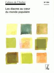 Cahiers de l'atelier T.554 ; les diacres au coeur du monde populaire - Couverture - Format classique