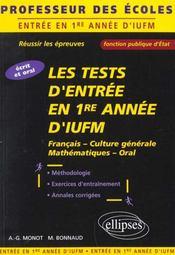 Les Tests D'Entree En 1re Annee D'Iufm Ecrit Et Oral Francais Culture Generale Mathematiques - Intérieur - Format classique