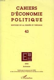 Cahiers d'économie politique N.43 ; cahiers d'économie politique t.43 ; histoire de la pensee et théories (édition 2002) - Couverture - Format classique