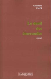 Le deuil des emeraudes - Couverture - Format classique