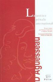 La Justice Penale Internationale. Colloque De Limoges, 22 Et 23 Nov. 2001, Place Sous Le Haut Patro - Intérieur - Format classique