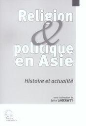 Religion Et Politique En Asie Histoire Et Actualite - Intérieur - Format classique