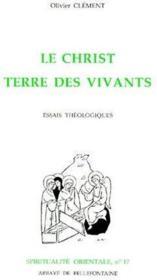 Le Christ terre des vivants ; essais théologiques - Couverture - Format classique