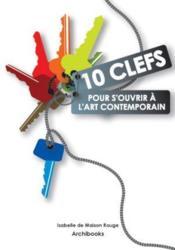10 clefs pour s'ouvrir à l'art contemporain - Couverture - Format classique