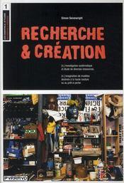 Recherche & création ; investigation systématique et étude de diverses ressources - Couverture - Format classique