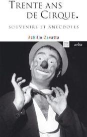 Trente ans de cirque ; souvenirs et anecdotes - Couverture - Format classique