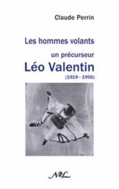 Les hommes volants : un précurseur Léo Valentin (1919-1956) - Couverture - Format classique