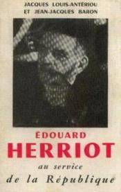 Edouard Hérriot au service de la république - Couverture - Format classique
