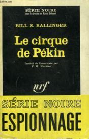 Le Cirque De Pekin. Collection : Serie Noire N° 1037 - Couverture - Format classique