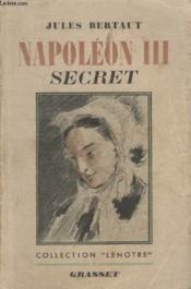 Napoleon Iii. Secret. - Couverture - Format classique