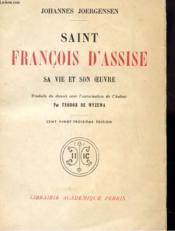 Saint Francois D'Assise Sa Vie Et Son Oeuvre - Couverture - Format classique