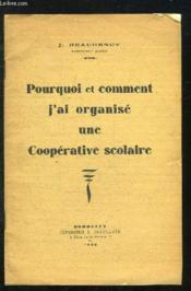 Pourquoi Et Comment J Ai Organise Une Cooperative Scolaire. - Couverture - Format classique