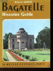 Bagatelle - Histoire Et Guide - Couverture - Format classique