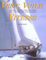 Vent, Voile, Vitesse, 150 Ans De Records En Mer - Intérieur - Format classique