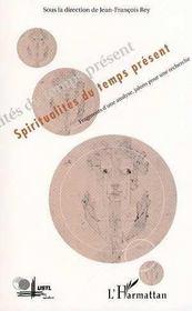 Spiritualites Du Temps Present ; Fragments D'Une Analyse, Jalons Pour Une Recherche - Intérieur - Format classique