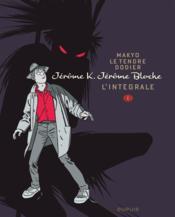 Jérôme K. Jérôme Bloche ; INTEGRALE VOL.1 - Couverture - Format classique