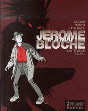 Jérôme K. Jérôme Bloche ; INTEGRALE VOL.1 - Intérieur - Format classique