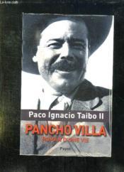 Pancho Villa ; roman d'une vie - Couverture - Format classique