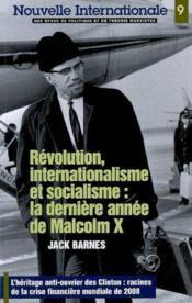 Révolution, internationalisme et socialisme ; la dernière année de Malcolm X ; l'héritage anti-ouvrier des Clinton : racines de la crise financière mondiale de 2008 - Couverture - Format classique