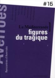 La Méditerranée ; figures du tragique ; 16èmes rencontres d'Averroès - Couverture - Format classique