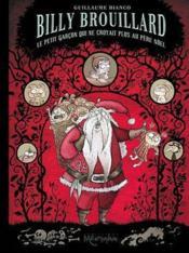 Billy Brouillard t.3 ; le petit garçon qui ne croyait plus au Père Noël - Couverture - Format classique