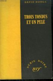 Trois Tondus Et Un Pele. ( Shear The Black Sheep). Collection : Serie Noire Sans Jaquette N° 51 - Couverture - Format classique