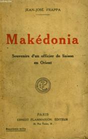 Makedonia. Souvenirs D'Un Officier De Liaison En Orient. - Couverture - Format classique
