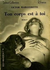Ton Corps Est A Toi. Collection : Select Collection N° 5 - Couverture - Format classique