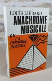 Anachronie musicale ou la pyramide inversée. - Couverture - Format classique