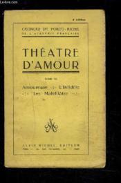 Theatre D Amour- Tome Iii- Amoureuse- L Infidele- Les Malefilatre - Couverture - Format classique