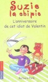 Suzie la chipie t.6 ; l'anniversaire de cet idiot de Valentin - Couverture - Format classique