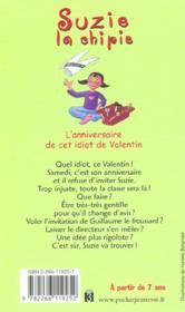 Suzie la chipie t.6 ; l'anniversaire de cet idiot de Valentin - 4ème de couverture - Format classique